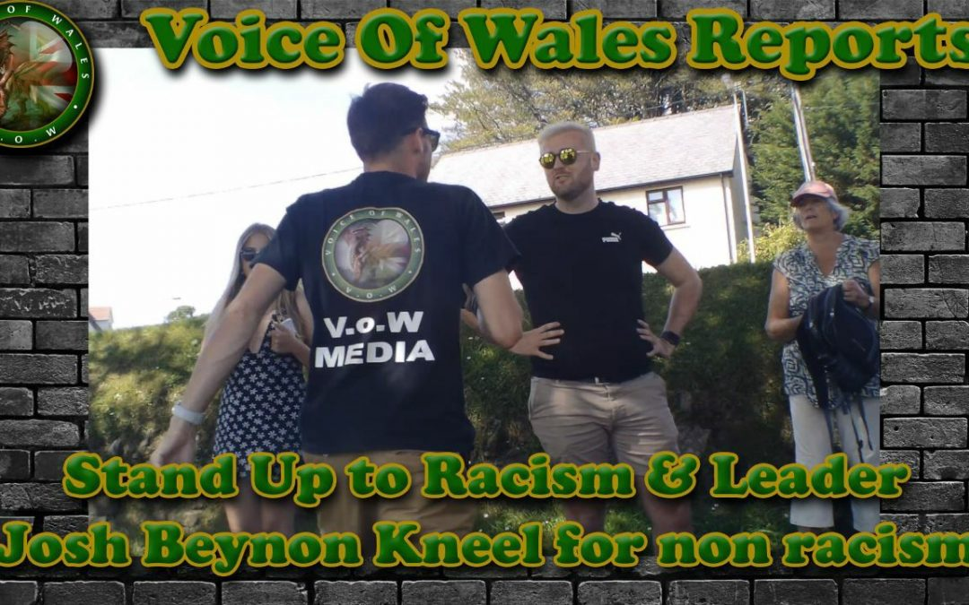 Voice of Wales reports on the kneeling Stand Up to racism for non racism led by Cllr Josh Beynon