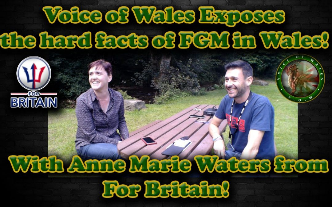 Voice Of Wales Exposes the cold truth of FGM in Wales with Anne Marie Waters