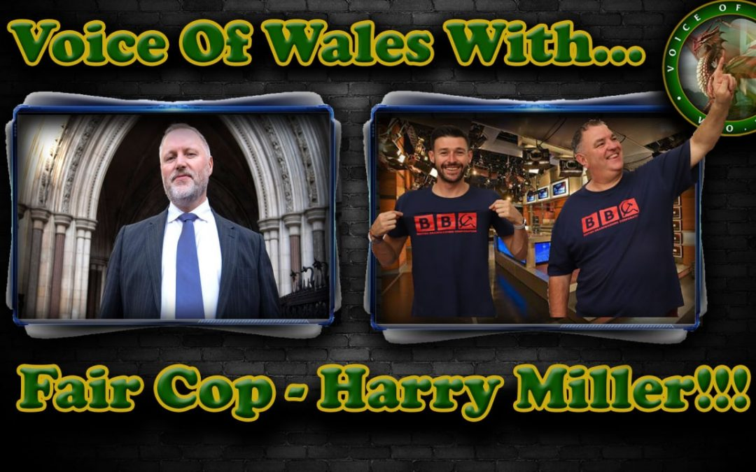 Voice Of Wales With Fair Cop's Harry Miller