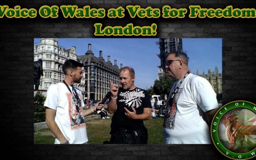 Voice Of Wales – Vets for Freedom London 08.09.21